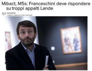 BENI CULTURALI, IL MINISTRO FRANCESCHINI DEVE RISPONDERE SU LANDE E CAMORRA